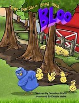 The Invisible Seed and Bloo