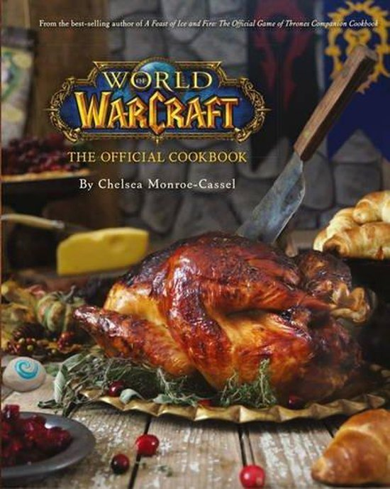 World of Warcraft the Official Cookbook - Chelsea Monroe-Cassel