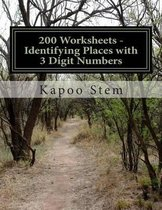 200 Worksheets - Identifying Places with 3 Digit Numbers