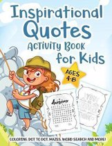 Inspirational Quotes Activity Book for Kids Ages 4-8