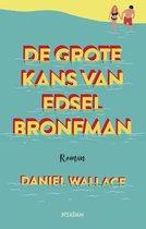 Boek cover De grote kans van Edsel Bronfman van Daniel Wallace