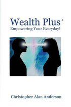 Wealth Plus+ Empowering Your Everyday!