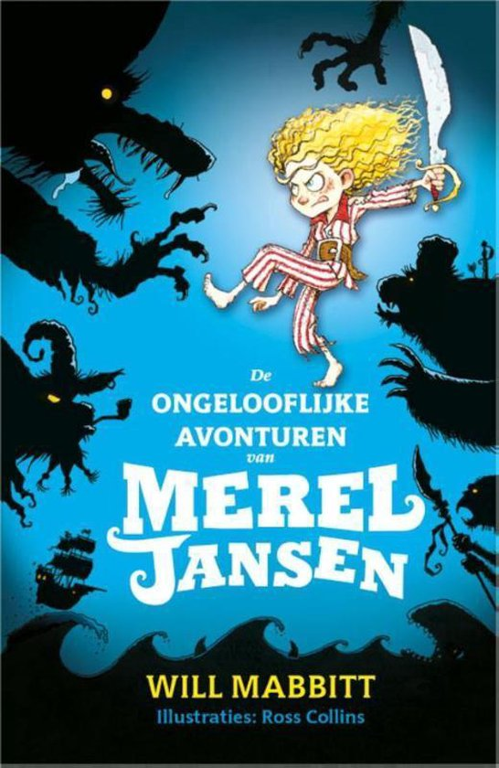 Boek cover De ongelooflijke avonturen van Merel Jansen van Will Mabbitt (Hardcover)