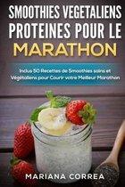 Smoothies Vegetaliens Proteines Pour Le Marathon