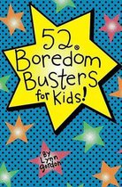 52 Bordom Busters for Kids