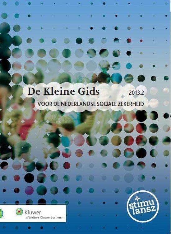 De kleine gids voor de Nederlandse sociale zekerheid 2013.2 - none |