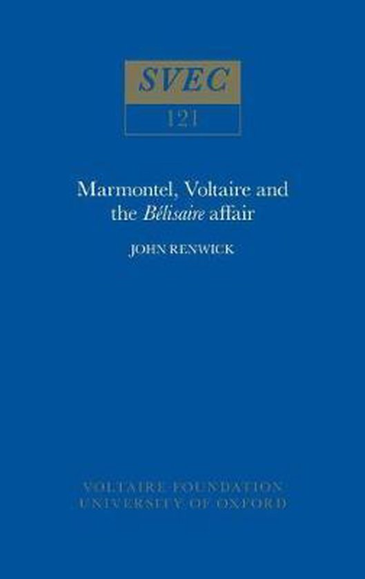 Marmontel, Voltaire and the 'Belisaire' Affair