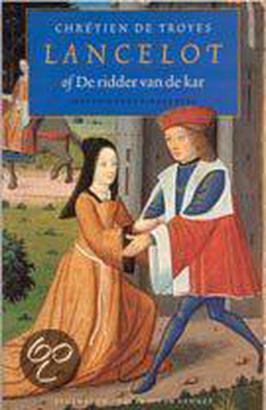 Lancelot, of de ridder van de kar - Chretien de Troyes |