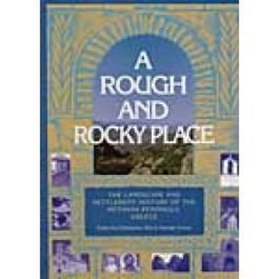 Rough and Rocky Place: The Landscape and Settlement History of the Methana Peninsula, Greece