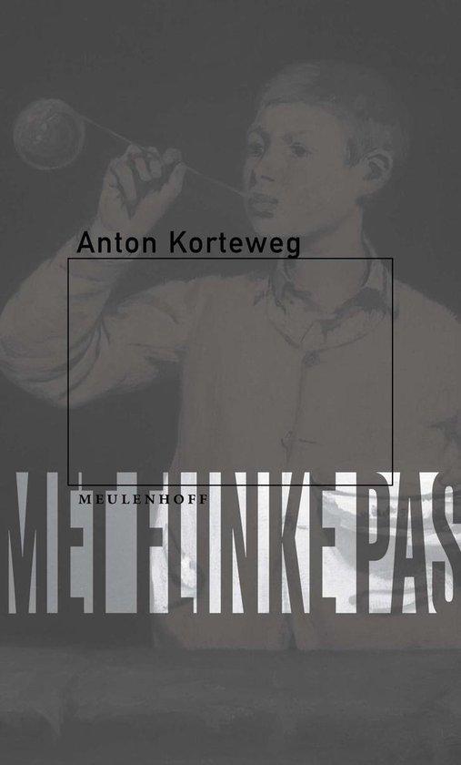 Met flinke pas - Anton Korteweg |