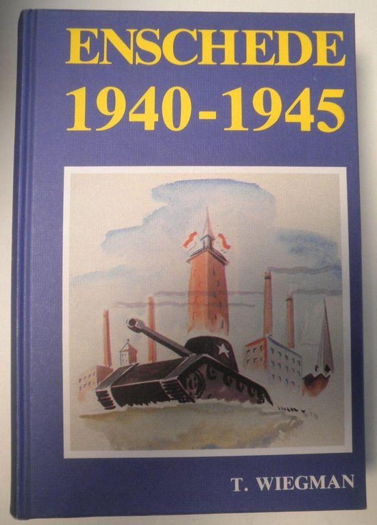 Enschede 1940-1945 - Wiegman |