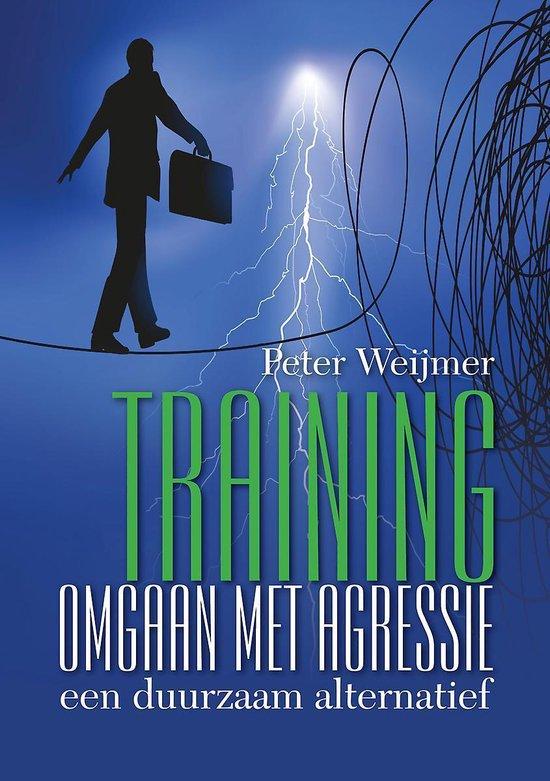 Training omgaan met agressie - een duurzaam alternatief - Peter Weijmer |