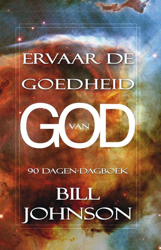 Boek cover Ervaar de goedheid van God van Bill Johnson (Hardcover)