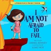 I Am Not Afraid to Fail