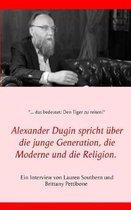 Alexander Dugin spricht uber die junge Generation, die Moderne und die Religion.