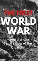The Untold Story of the FIRST WORLD WAR