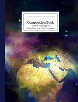 Composition Book Earth in Outer Space Wide Ruled