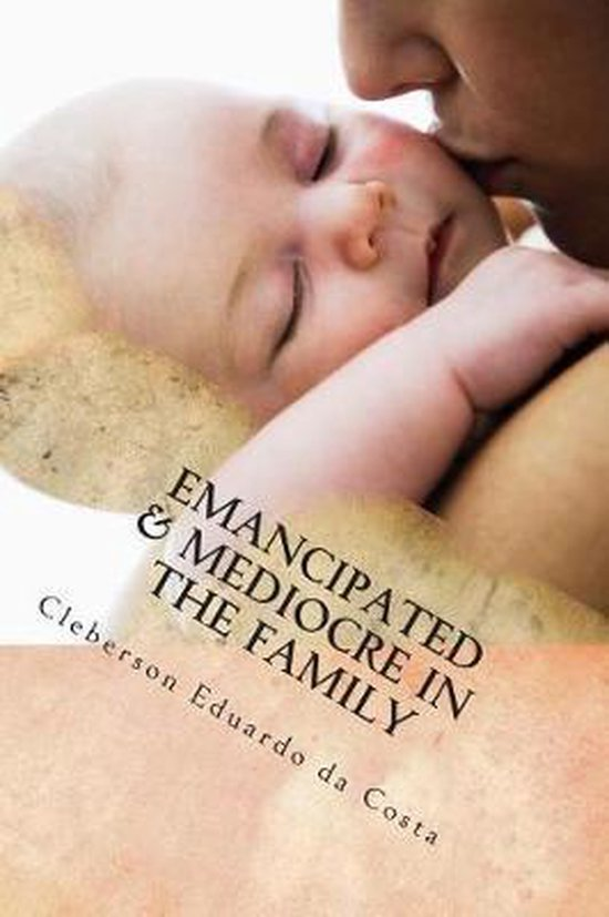 Emancipated & Mediocre in the Family