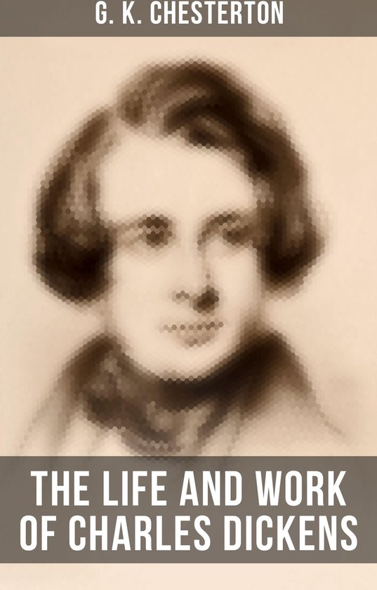 The Life and Work of Charles Dickens