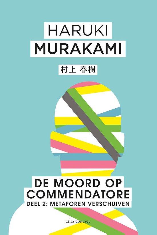 De moord op Commendatore 2 - De Moord op Commendatore - Haruki Murakami  