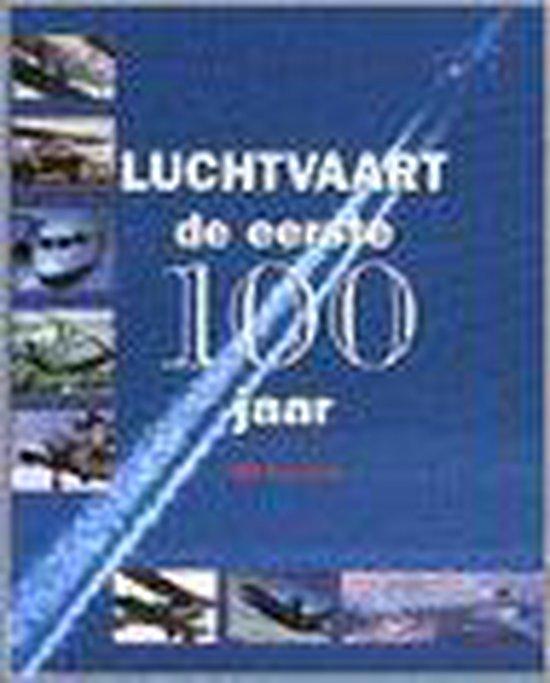 LUCHTVAART. DE EERSTE 100 JAAR - Bill Gunston |
