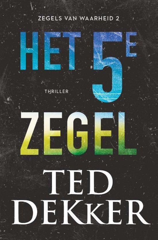 Boek cover Zegels van waarheid 2 - Het vijfde zegel van Ted Dekker
