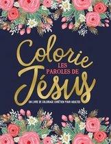 Colorie les paroles de Jesus: Un livre de coloriage chretien pour adultes