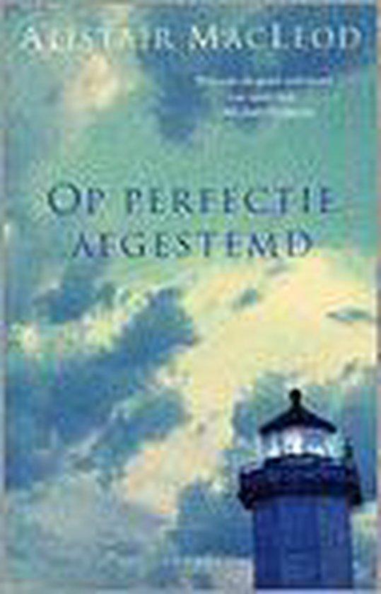 Op Perfectie Afgestemd - Alistair Macleod  