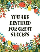 You are Destined for Great Success