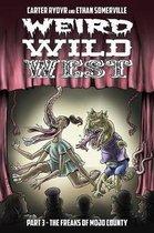 Weird Wild West Part 3