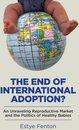 Omslag The End of International Adoption?