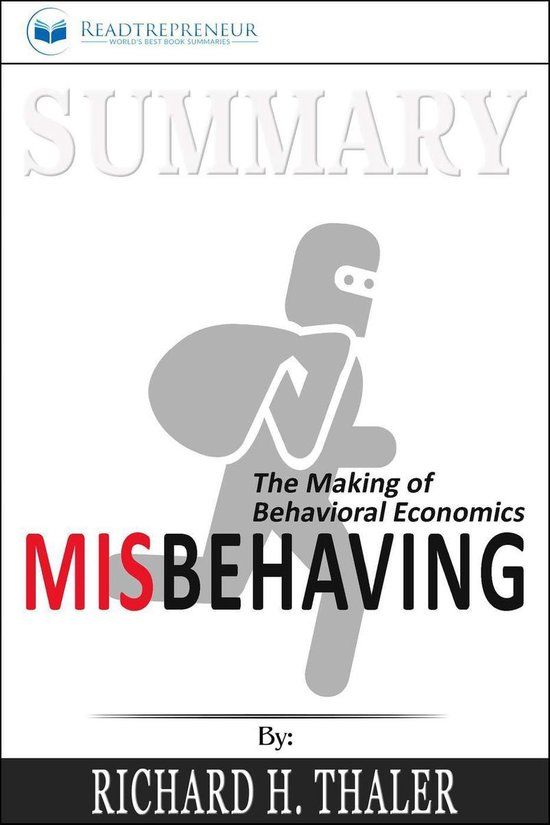 Boek cover Summary of Misbehaving: The Making of Behavioral Economics by Richard H. Thaler van Readtrepreneur Publishing (Onbekend)