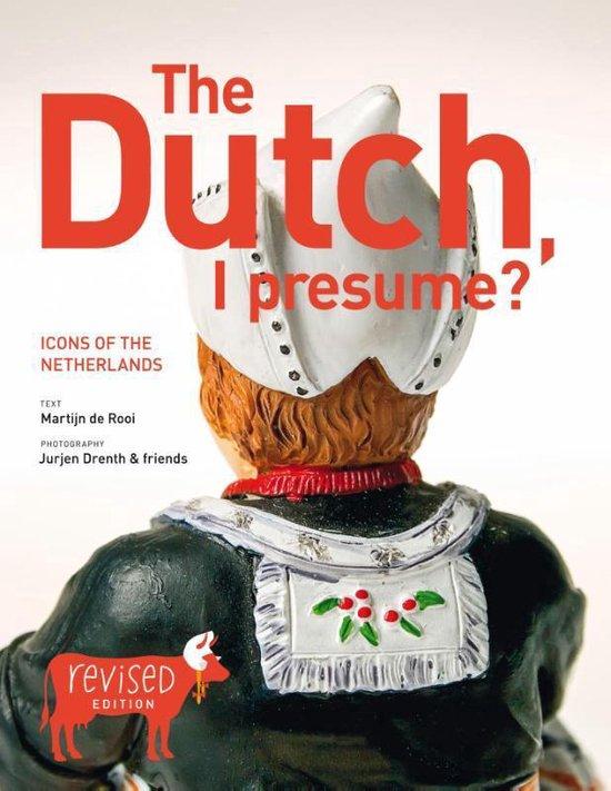 The Dutch I presume - Martijn de Rooi  