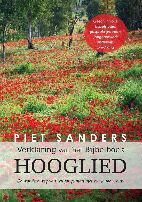 Verklaring van het Bijbelboek HOOGLIED - Sanders Piet | Fthsonline.com