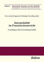 Intermedialit t im Franz sischunterricht. Grundlagen und Anwendungsvielfalt