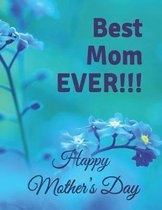 Best Mom Ever!!! Happy Mother's Day