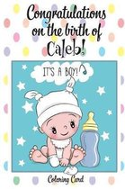 CONGRATULATIONS on the birth of CALEB! (Coloring Card)