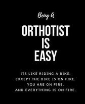 Being Orthotist A Is Easy