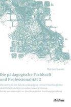 Die padagogische Fachkraft und Professionalitat