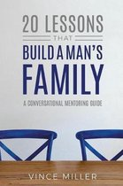 20 Lessons That Build a Man's Family