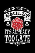 When The DM Smiles Its Already Too Late