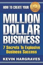 How To Create Your MILLION DOLLAR BUSINESS