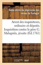 Arrest des inquisiteurs, ordinaire, et deputes. Inquisition contre le pere G. Malagrida, jesuite