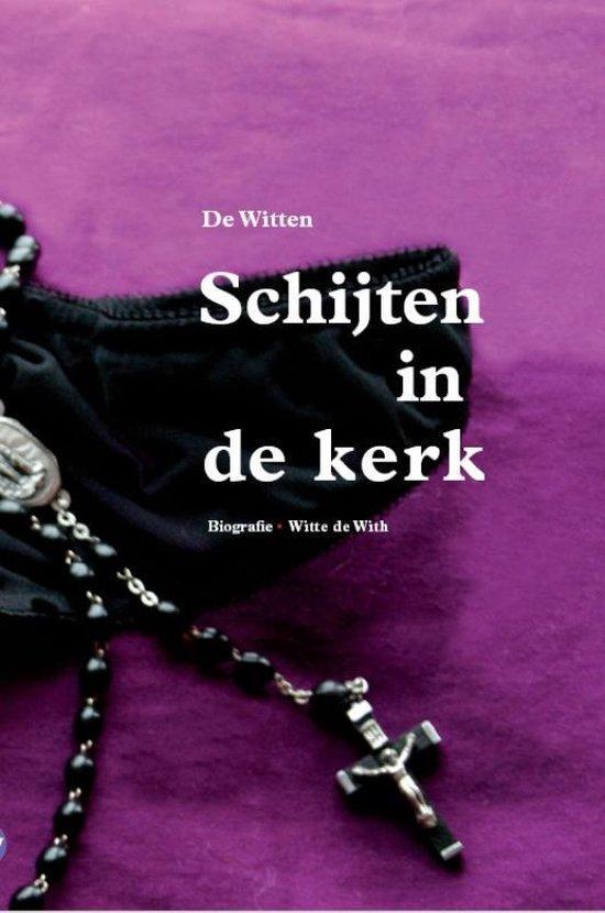 Schijten In De Kerk - De Witten |
