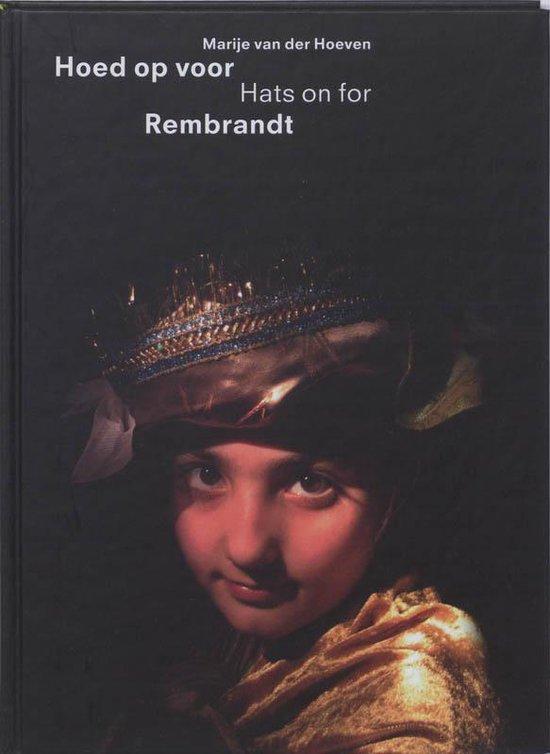 Hoed Op Voor Rembrandt - Marije van der Hoeven   Fthsonline.com