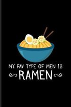 My Fav Type Of Men Is Ramen