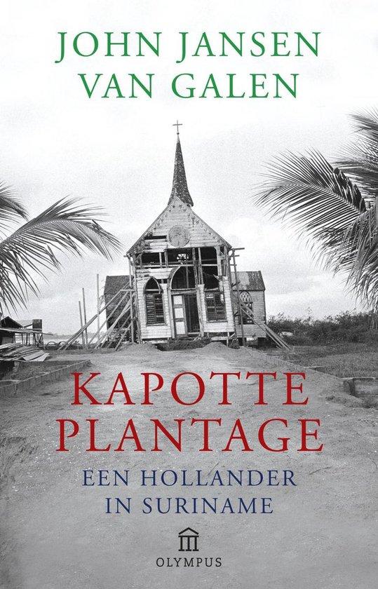 Kapotte plantage - John Jansen van Galen |