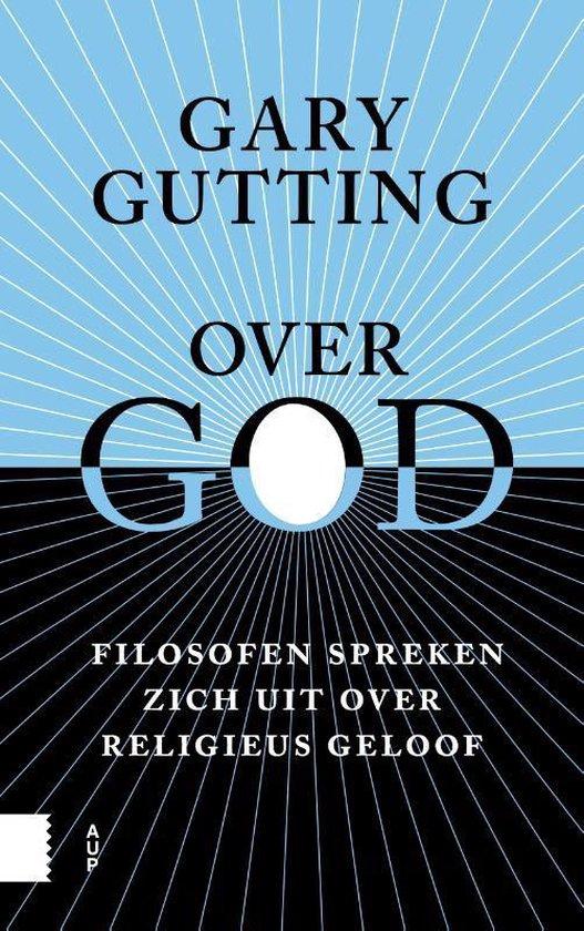 Over God. Filosofen spreken zich uit over religieus geloof