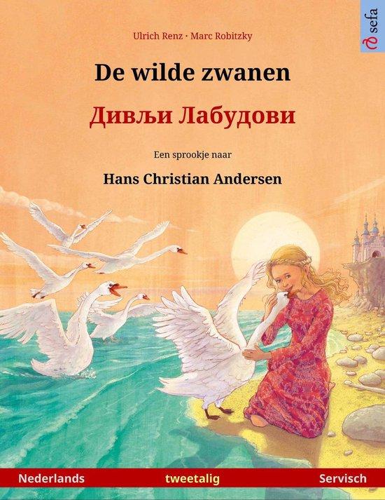 Sefa prentenboeken in twee talen - De wilde zwanen – Дивљи Лабудови (Nederlands – Servisch) - Ulrich Renz |