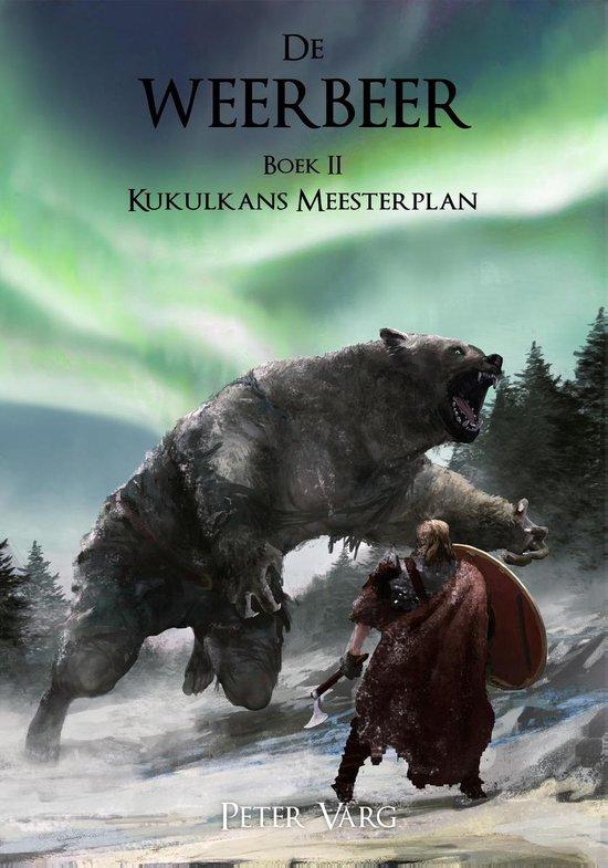 Kukulkans Meesterplan 2 - De Weerbeer - Peter Varg  